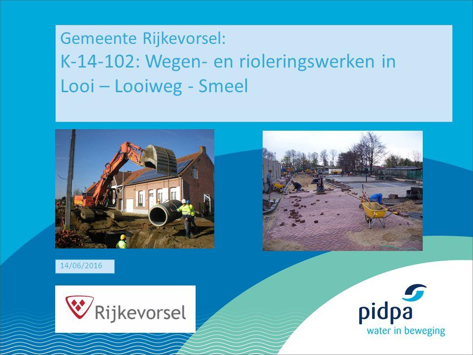 1 Gemeente Rijkevorsel: K-14-102: Wegen- en rioleringswerken in Looi – Looiweg - Smeel 14/06/2016