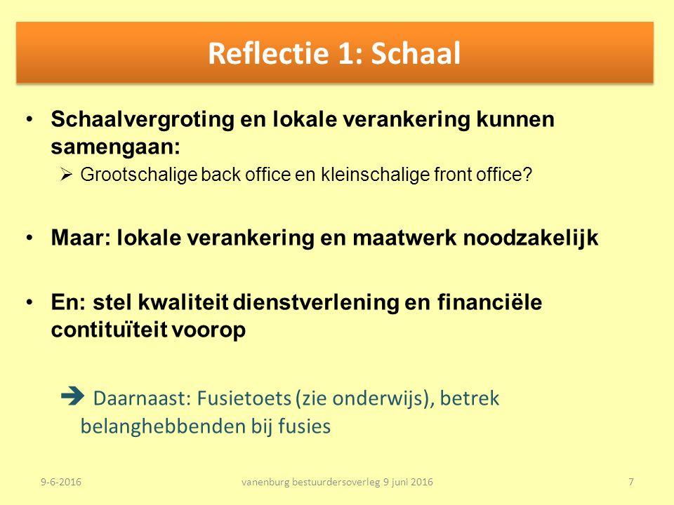 Schaalvergroting en lokale verankering kunnen samengaan:  Grootschalige back office en kleinschalige front office.