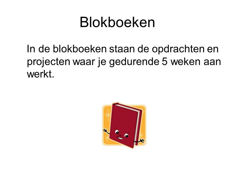 Blokboeken In de blokboeken staan de opdrachten en projecten waar je gedurende 5 weken aan werkt.