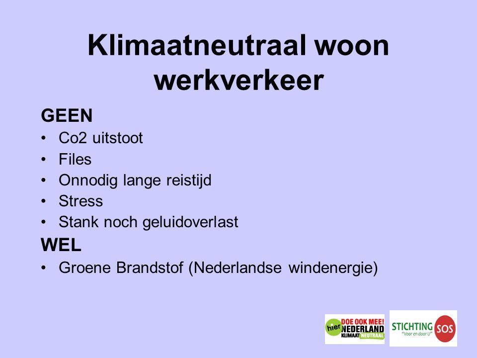 Klimaatneutraal woon werkverkeer GEEN Co2 uitstoot Files Onnodig lange reistijd Stress Stank noch geluidoverlast WEL Groene Brandstof (Nederlandse windenergie)