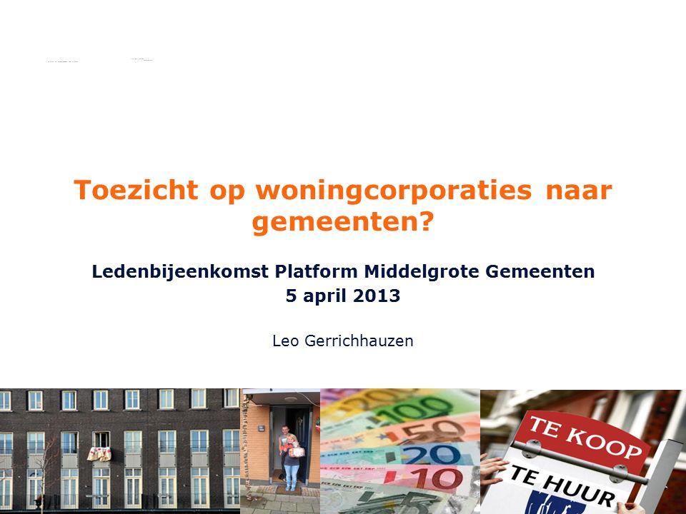 © Gerrichhauzen en Partners 2012 Toezicht op woningcorporaties naar gemeenten? Ledenbijeenkomst Platform Middelgrote Gemeenten 5 april 2013 Leo Gerric