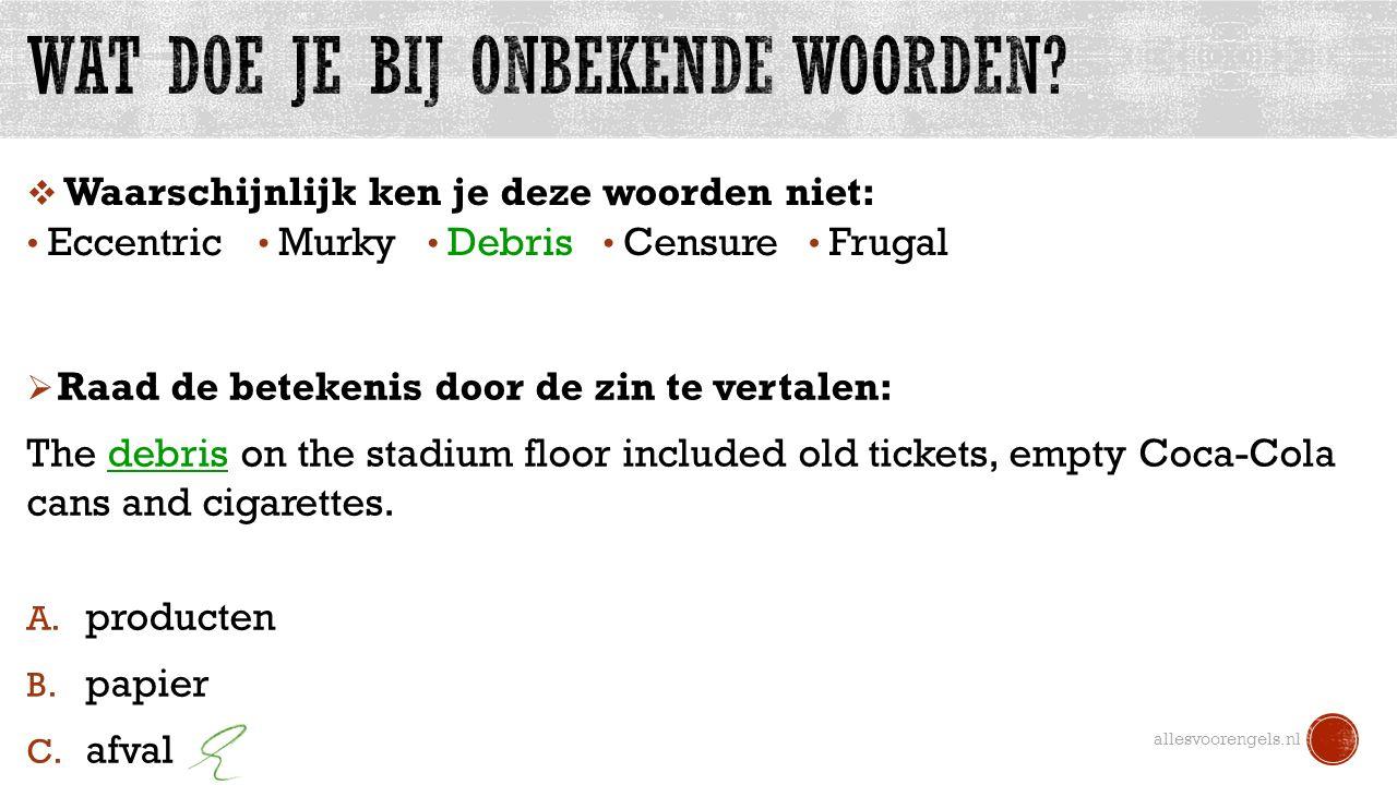allesvoorengels.nl Eccentric Murky Debris Frugal Censure  Waarschijnlijk ken je deze woorden niet:  Raad de betekenis door de zin te vertalen: The d