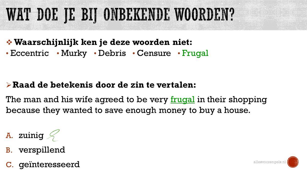 allesvoorengels.nl Eccentric Murky Debris Frugal Censure  Waarschijnlijk ken je deze woorden niet:  Raad de betekenis door de zin te vertalen: The m