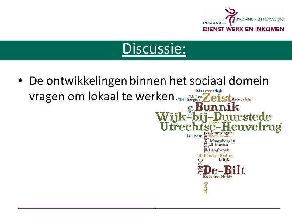 De ontwikkelingen binnen het sociaal domein vragen om lokaal te werken. Discussie: