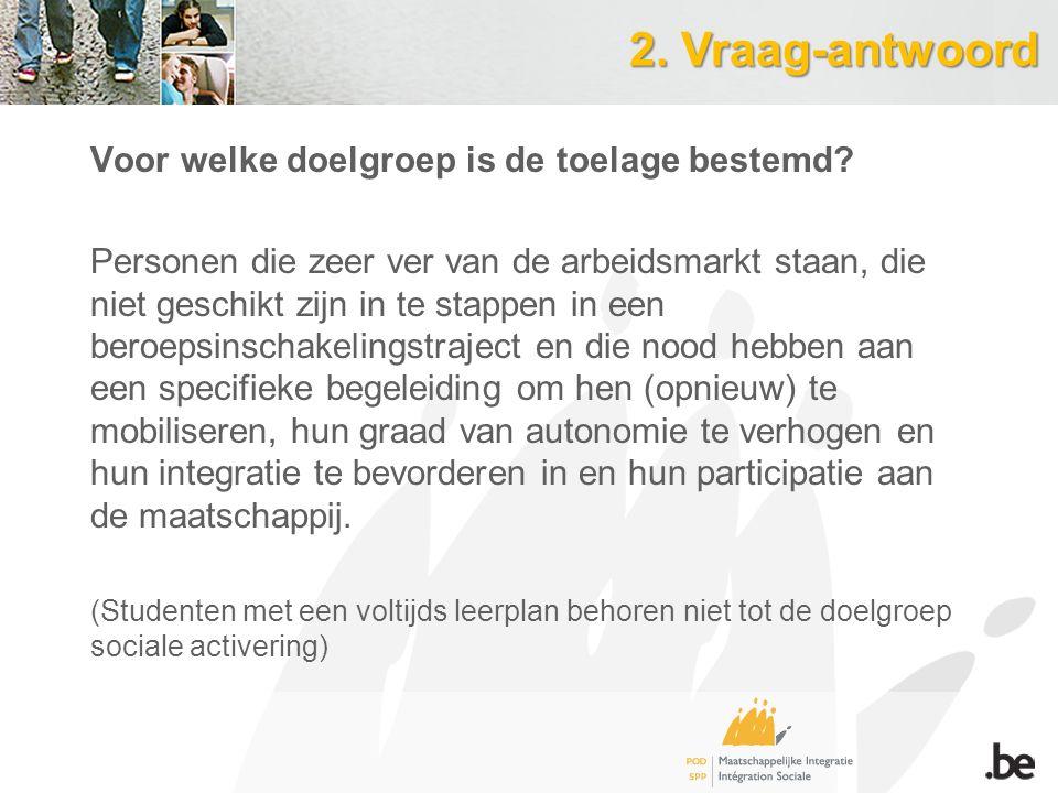 2. Vraag-antwoord Voor welke doelgroep is de toelage bestemd.