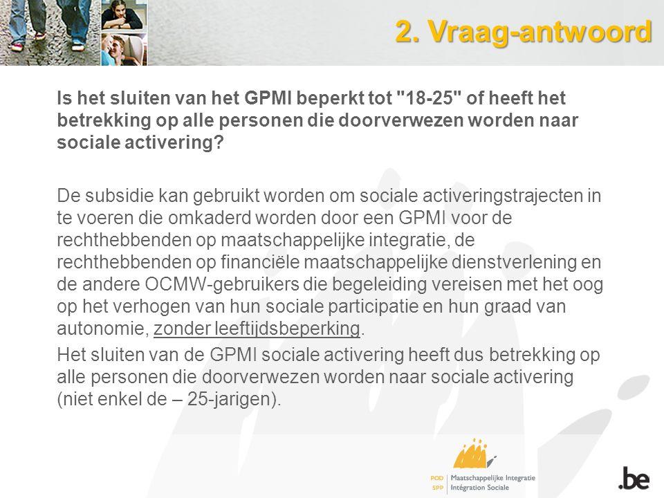 2. Vraag-antwoord Is het sluiten van het GPMI beperkt tot