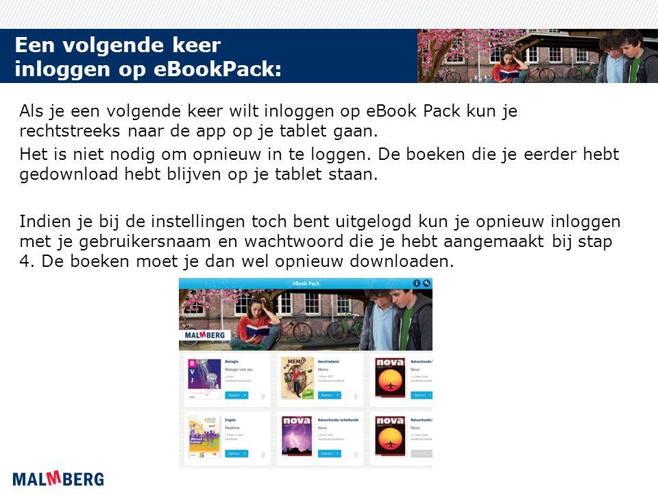 Een volgende keer inloggen op eBookPack: Als je een volgende keer wilt inloggen op eBook Pack kun je rechtstreeks naar de app op je tablet gaan.