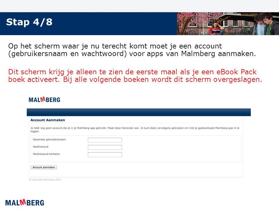 Stap 4/8 Op het scherm waar je nu terecht komt moet je een account (gebruikersnaam en wachtwoord) voor apps van Malmberg aanmaken. Dit scherm krijg je