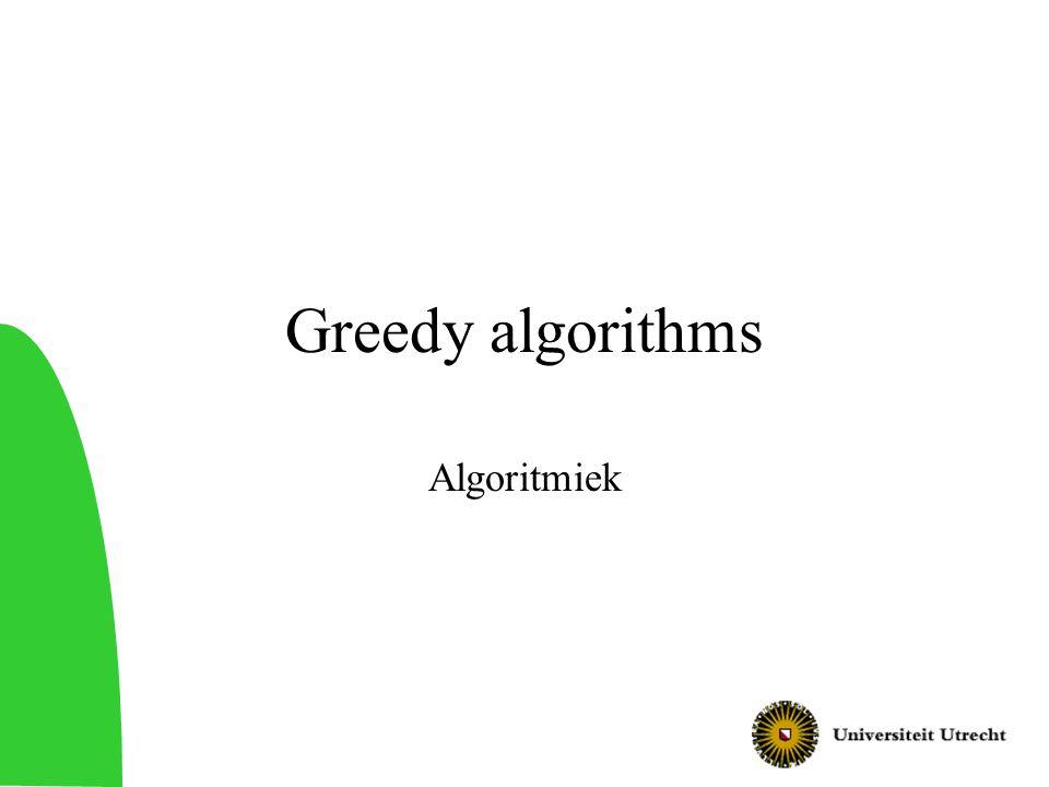 Algoritmiek12 Euromunten Muntwisselprobleem met Euro's Munten met waardes 1, 2, 5, 10, 20, 50, 100, 200 En bankbiljetten met waardes 500, 1000, 2000, 5000, 10000, 20000, 50000 Hoe betalen we een bedrag van n cent met zo weinig mogelijk munten.