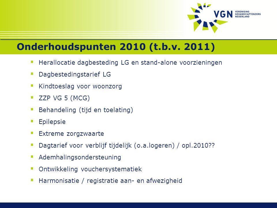 Onderhoudspunten 2010 (t.b.v. 2011)  Herallocatie dagbesteding LG en stand-alone voorzieningen  Dagbestedingstarief LG  Kindtoeslag voor woonzorg 