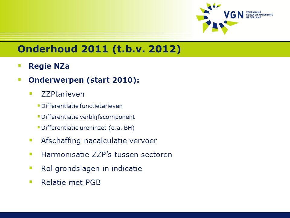 Onderhoud 2011 (t.b.v. 2012)  Regie NZa  Onderwerpen (start 2010):  ZZPtarieven  Differentiatie functietarieven  Differentiatie verblijfscomponen