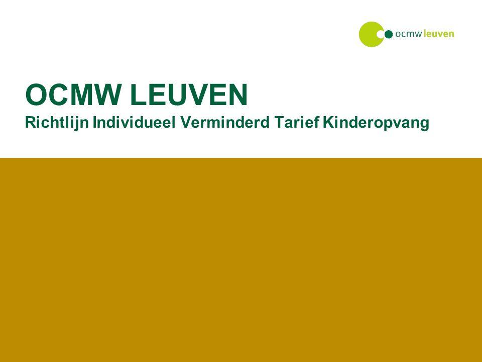 OCMW LEUVEN Richtlijn Individueel Verminderd Tarief Kinderopvang