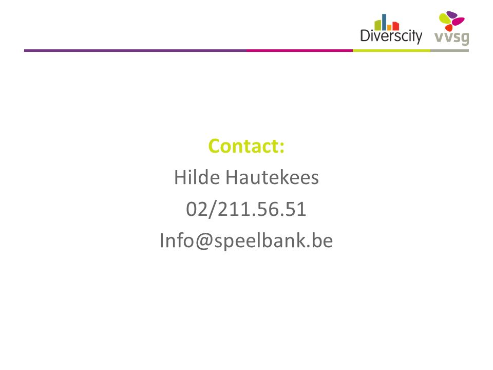 Contact: Hilde Hautekees 02/211.56.51 Info@speelbank.be