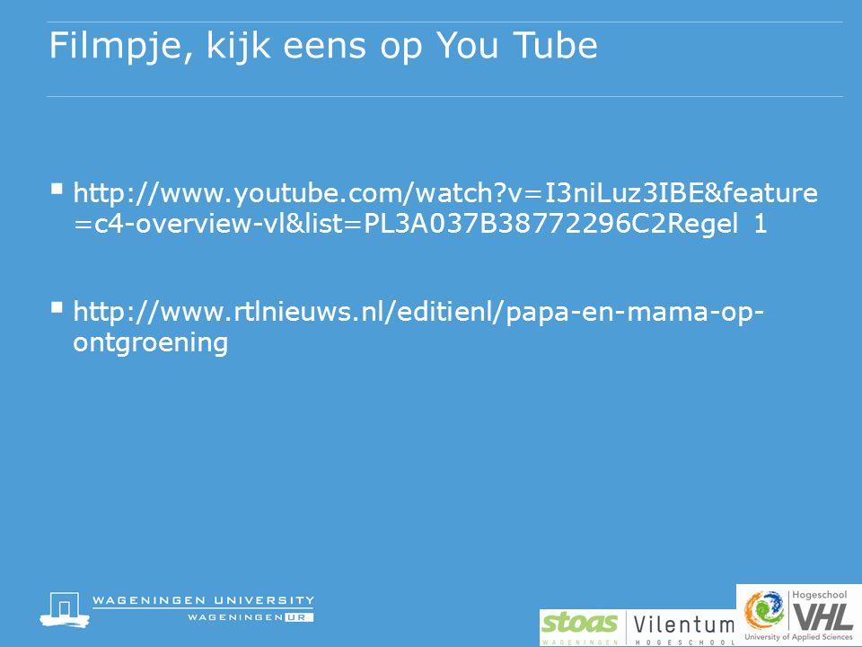 Filmpje, kijk eens op You Tube  http://www.youtube.com/watch?v=I3niLuz3IBE&feature =c4-overview-vl&list=PL3A037B38772296C2Regel 1  http://www.rtlnie