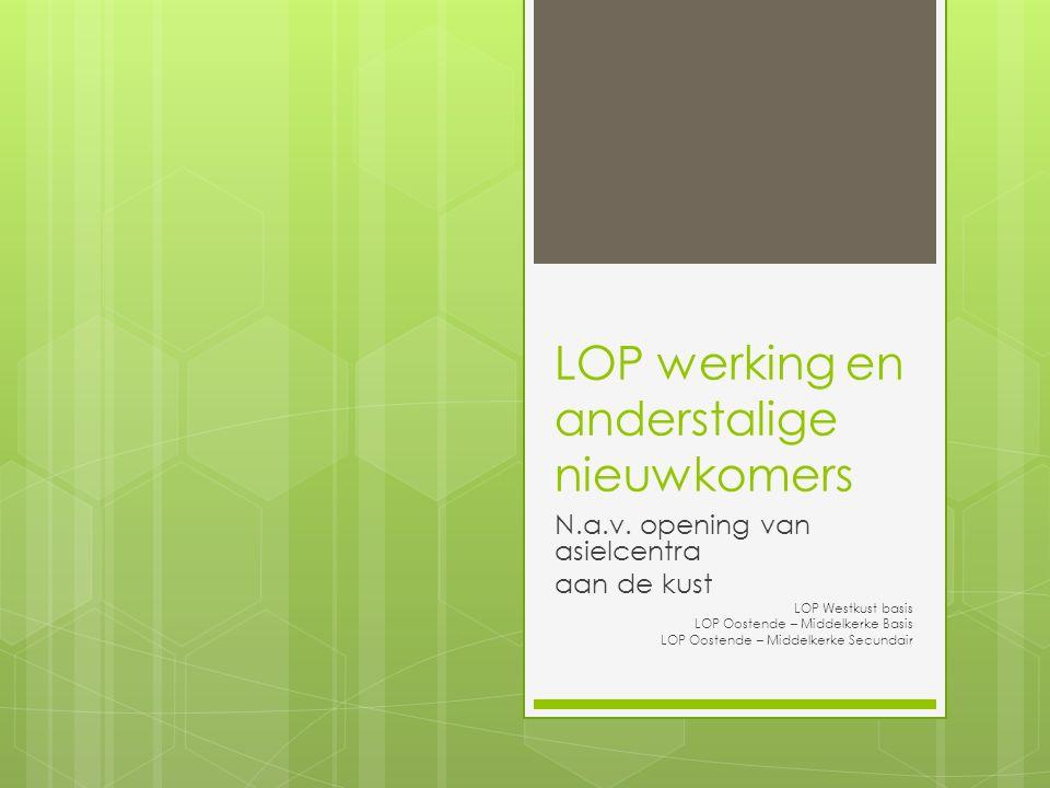 LOP werking en anderstalige nieuwkomers N.a.v.