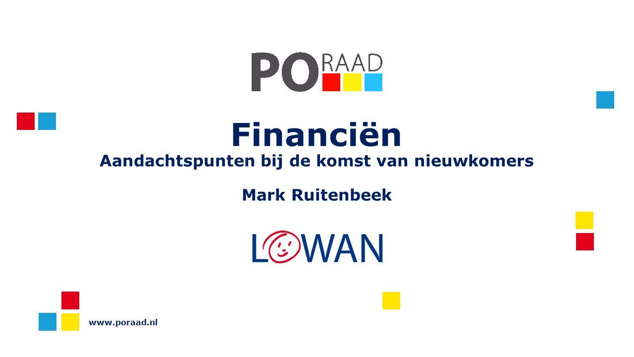 Financiën Aandachtspunten bij de komst van nieuwkomers Mark Ruitenbeek www.poraad.nl
