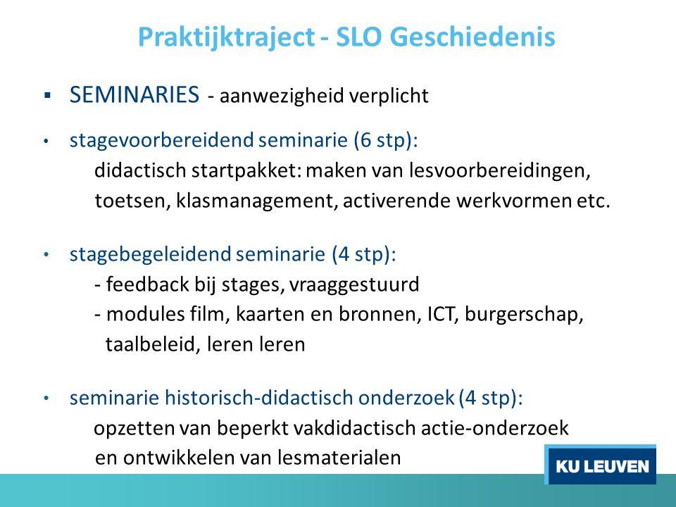  SEMINARIES - aanwezigheid verplicht stagevoorbereidend seminarie (6 stp): didactisch startpakket: maken van lesvoorbereidingen, toetsen, klasmanagement, activerende werkvormen etc.