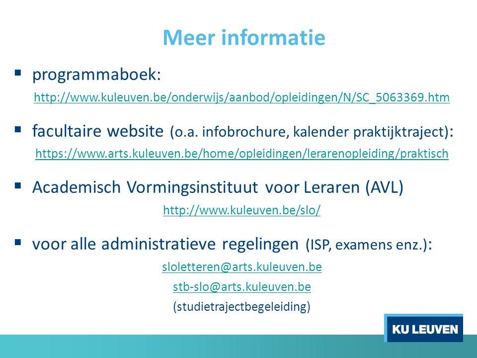  programmaboek: http://www.kuleuven.be/onderwijs/aanbod/opleidingen/N/SC_5063369.htm  facultaire website (o.a. infobrochure, kalender praktijktrajec