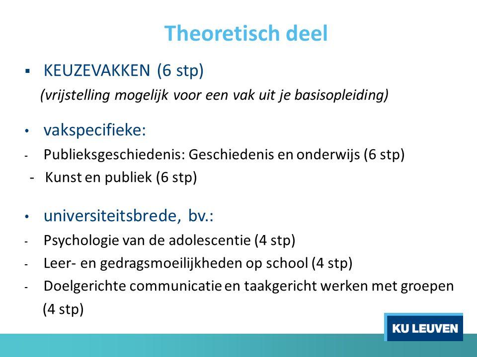  GESCHIEDENIS-, KUNST- en MUZIEKDIDACTIEK (8 stp) ~ basisopleiding samen te stellen uit: - Geschiedenisdidactiek I (2 stp) en II (4 stp) - Kunstdidactiek I (2 stp) en II (2 stp) - Muziekdidactiek I (2stp) en II (2 stp)  voor studenten Kunst & Muziek: SEMINARIE KUNST- en MUZIEKDIDACTIEK (6 stp) - Omgaan met kunst - Omgaan met muziek Theoretisch deel