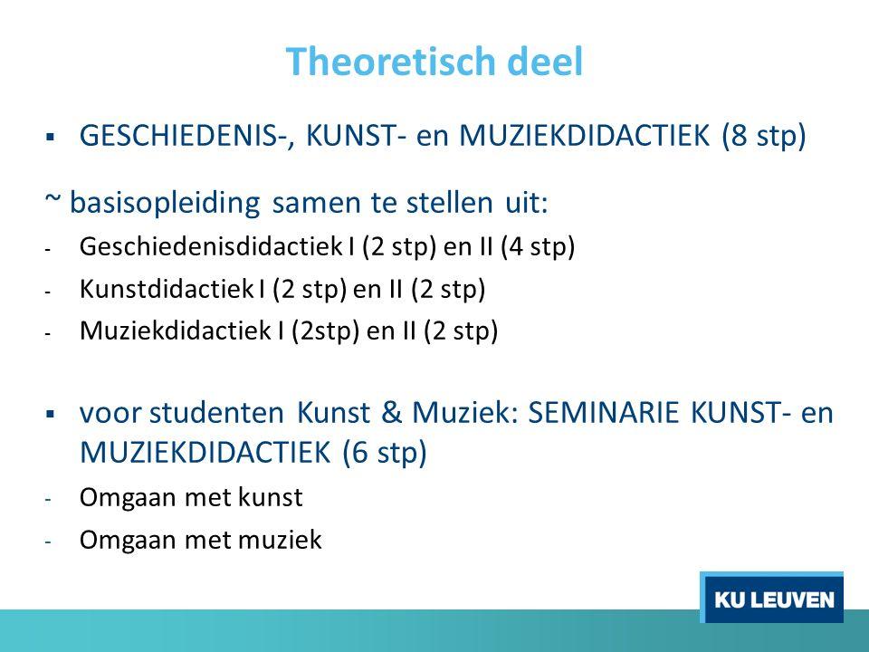  GESCHIEDENIS-, KUNST- en MUZIEKDIDACTIEK (8 stp) ~ basisopleiding samen te stellen uit: - Geschiedenisdidactiek I (2 stp) en II (4 stp) - Kunstdidac