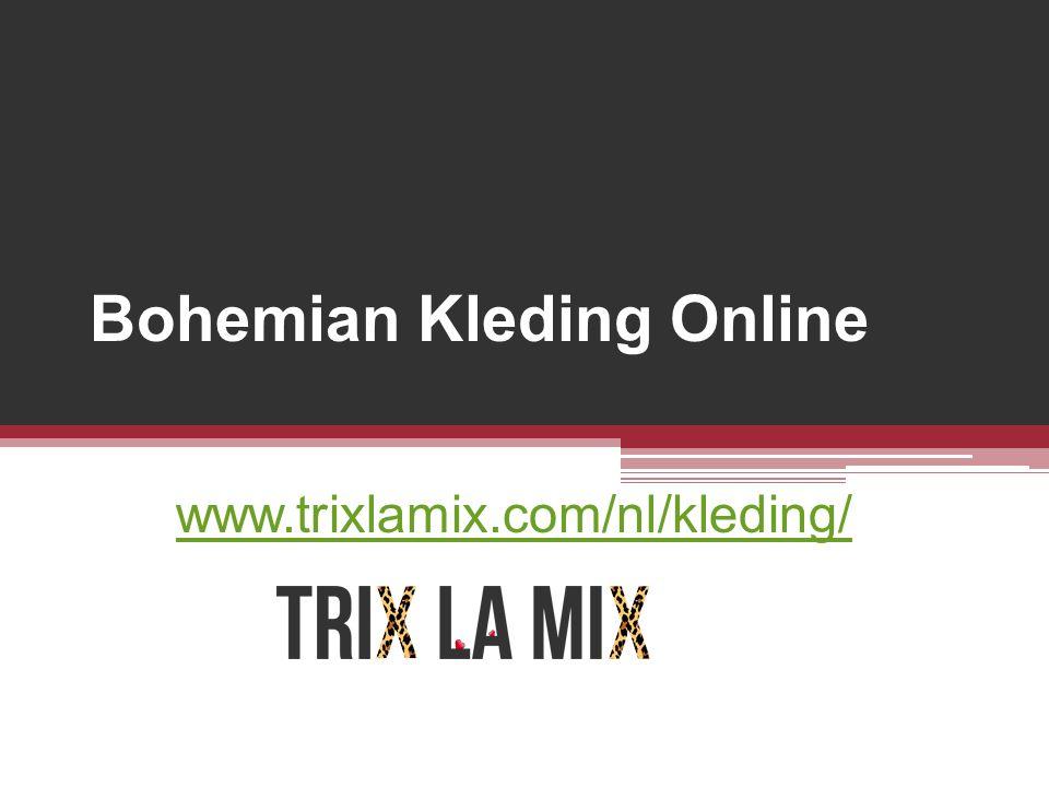 Bohemian Kleding Online www.trixlamix.com/nl/kleding/