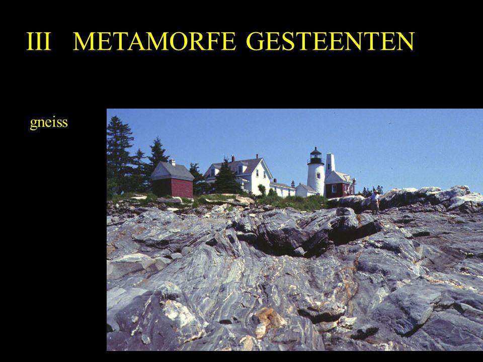 III METAMORFE GESTEENTEN gneiss
