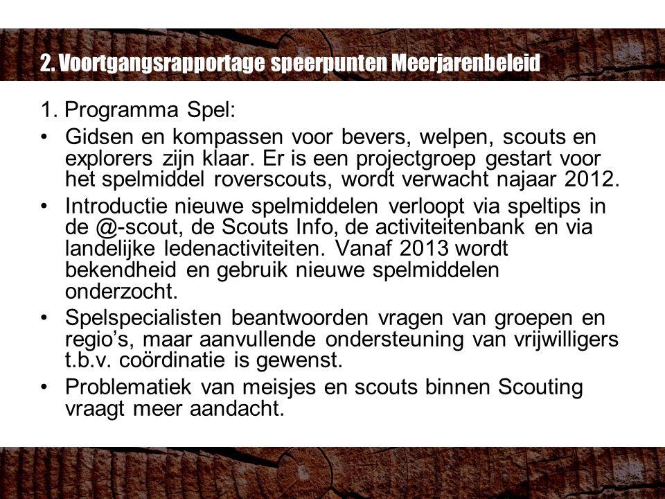 2. Voortgangsrapportage speerpunten Meerjarenbeleid 1. Programma Spel: Gidsen en kompassen voor bevers, welpen, scouts en explorers zijn klaar. Er is