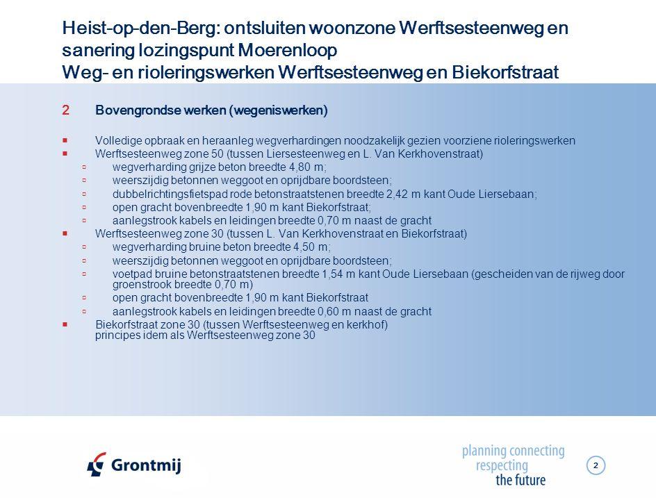 2 Heist-op-den-Berg: ontsluiten woonzone Werftsesteenweg en sanering lozingspunt Moerenloop Weg- en rioleringswerken Werftsesteenweg en Biekorfstraat