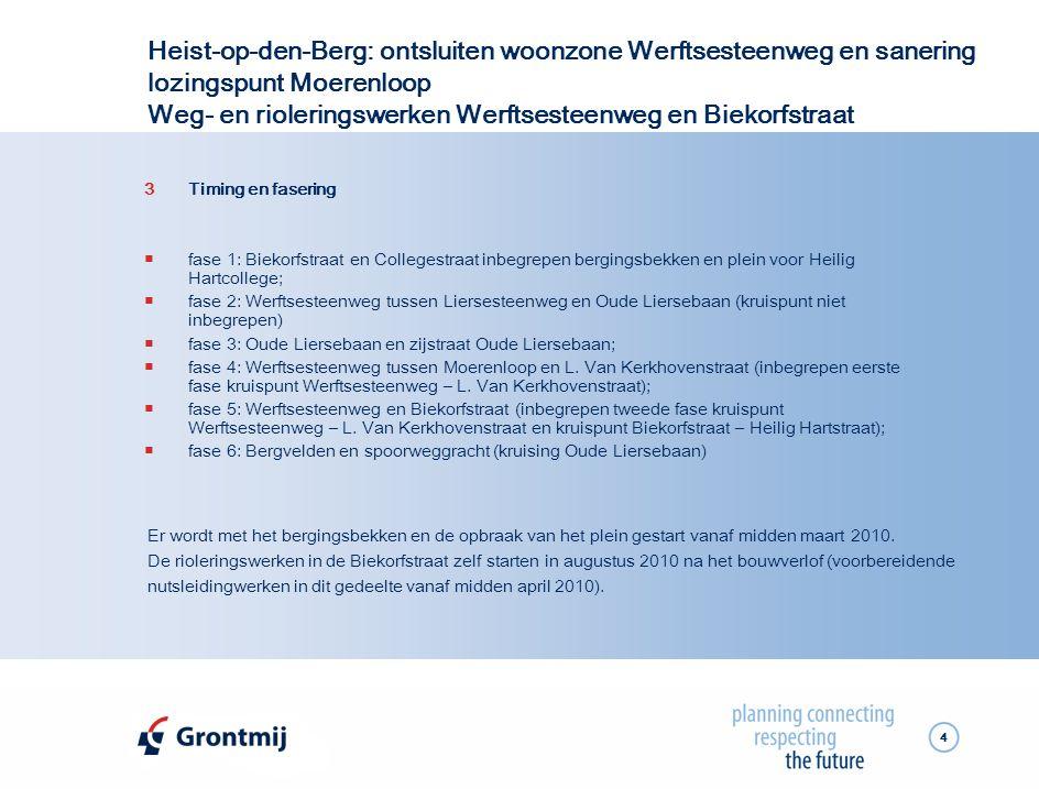 4 Heist-op-den-Berg: ontsluiten woonzone Werftsesteenweg en sanering lozingspunt Moerenloop Weg- en rioleringswerken Werftsesteenweg en Biekorfstraat
