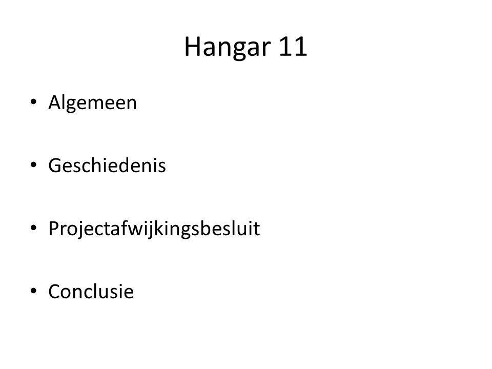 Hangar 11 - Algemeen Eerst totaal plan opgebouwd uit op elkaar afgestemde deelplannen.
