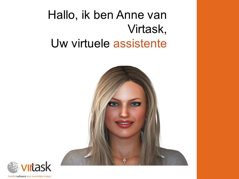 Hallo, ik ben Anne van Virtask, Uw virtuele assistente