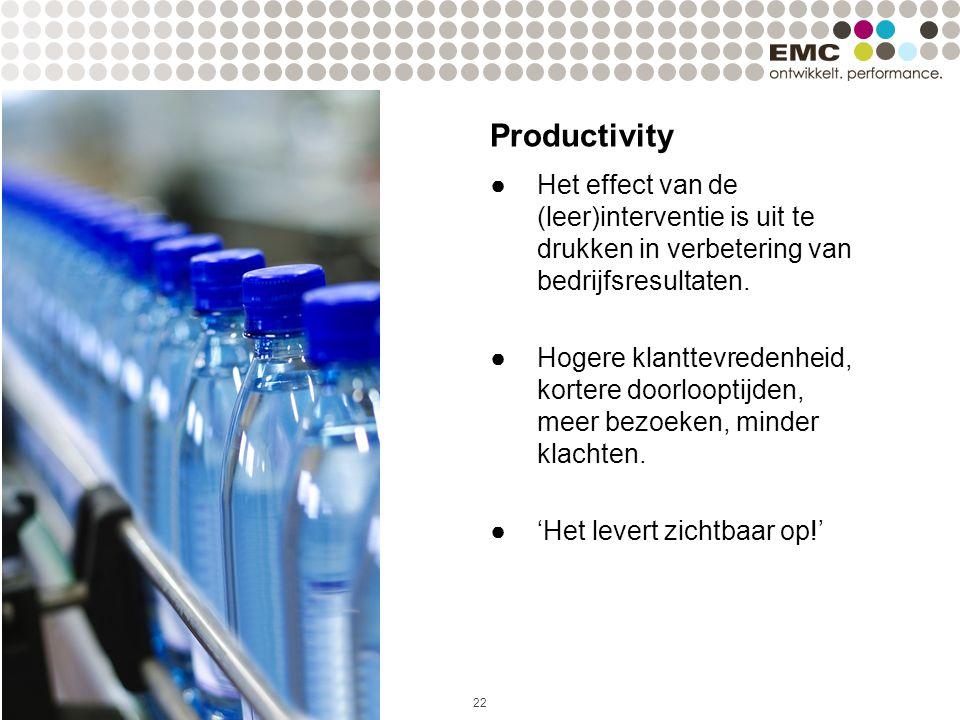 22 Productivity ●Het effect van de (leer)interventie is uit te drukken in verbetering van bedrijfsresultaten. ●Hogere klanttevredenheid, kortere doorl
