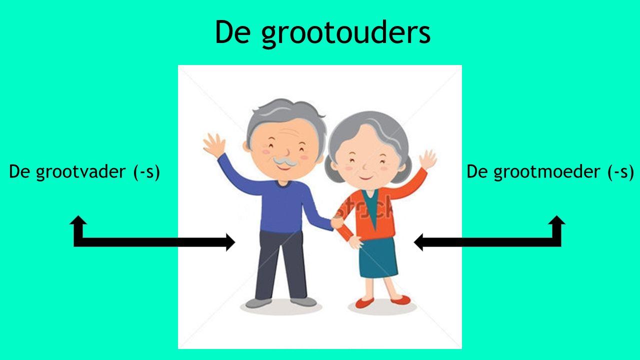 De grootouders De grootvader (-s)De grootmoeder (-s)