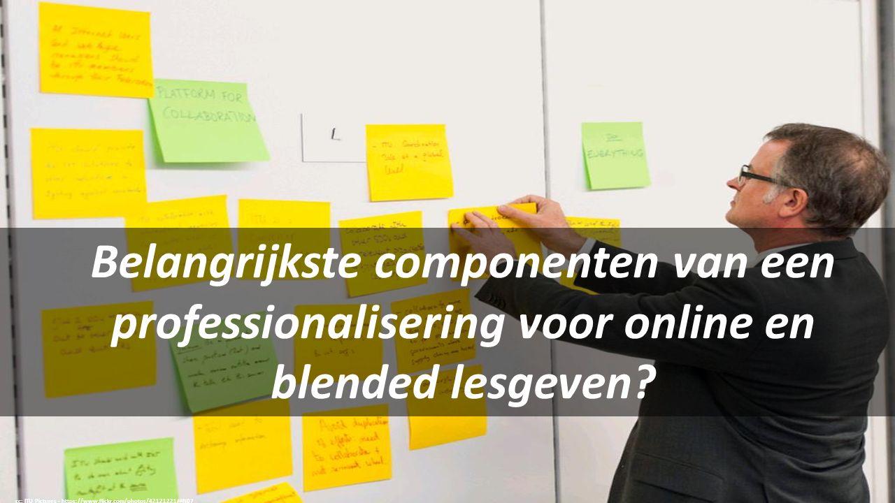 cc: ITU Pictures - https://www.flickr.com/photos/42121221@N07 Belangrijkste componenten van een professionalisering voor online en blended lesgeven