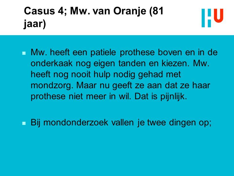 Casus 4; Mw. van Oranje (81 jaar) n Mw.