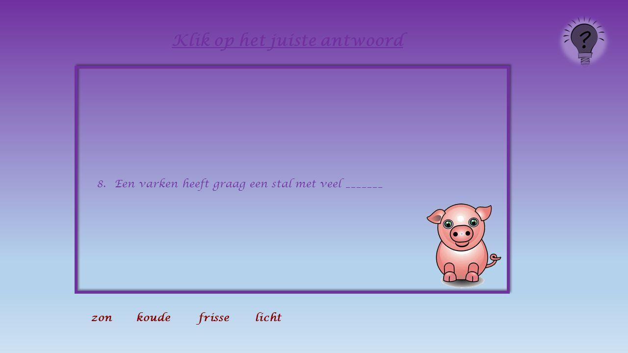 5.Het varken is familie van het everzwijn. 6.Een varken kan goed ruiken.