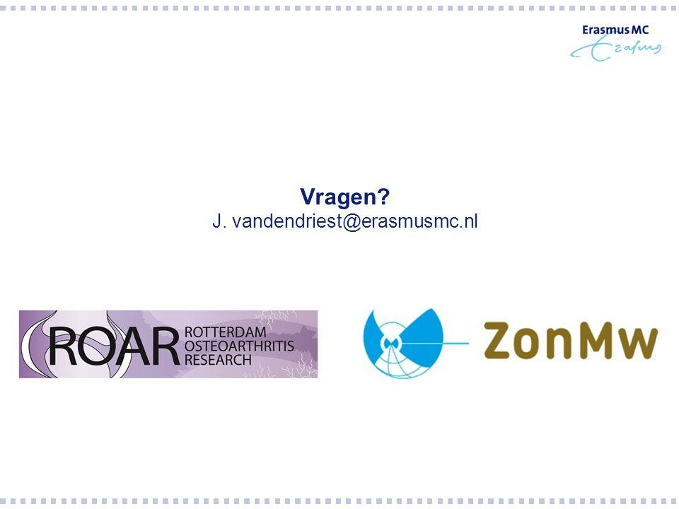 Vragen? J. vandendriest@erasmusmc.nl