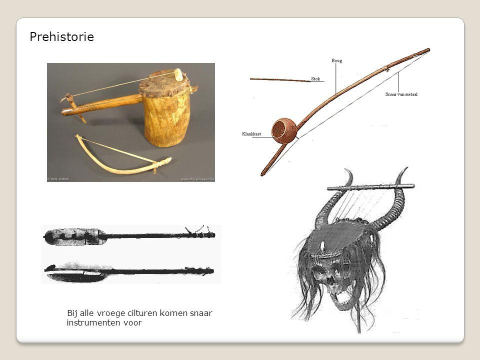 Prehistorie Bij alle vroege cilturen komen snaar instrumenten voor
