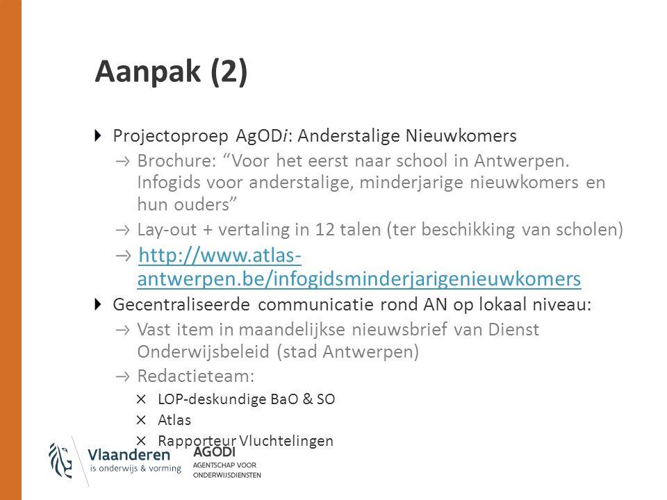 Aanpak (2) Projectoproep AgODi: Anderstalige Nieuwkomers Brochure: Voor het eerst naar school in Antwerpen.