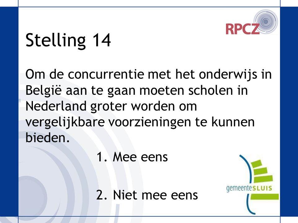 Stelling 14 Om de concurrentie met het onderwijs in België aan te gaan moeten scholen in Nederland groter worden om vergelijkbare voorzieningen te kunnen bieden.