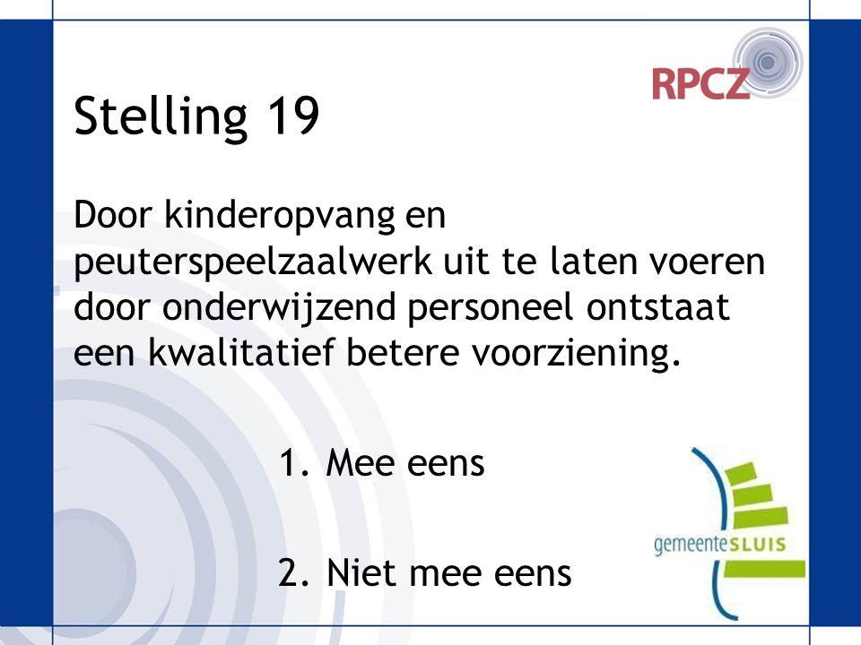 Stelling 19 Door kinderopvang en peuterspeelzaalwerk uit te laten voeren door onderwijzend personeel ontstaat een kwalitatief betere voorziening.