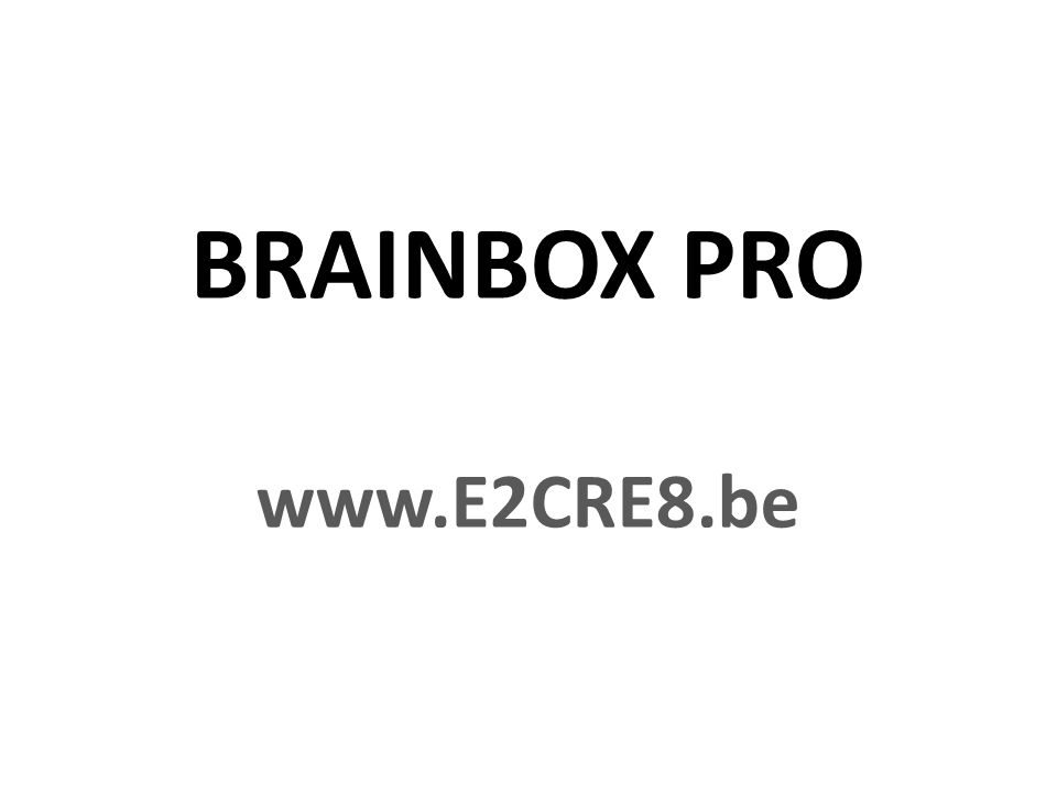 BRAINBOX PRO www.E2CRE8.be