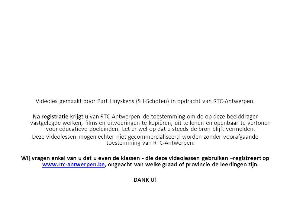 Videoles gemaakt door Bart Huyskens (SJI-Schoten) in opdracht van RTC-Antwerpen. Na registratie krijgt u van RTC-Antwerpen de toestemming om de op dez