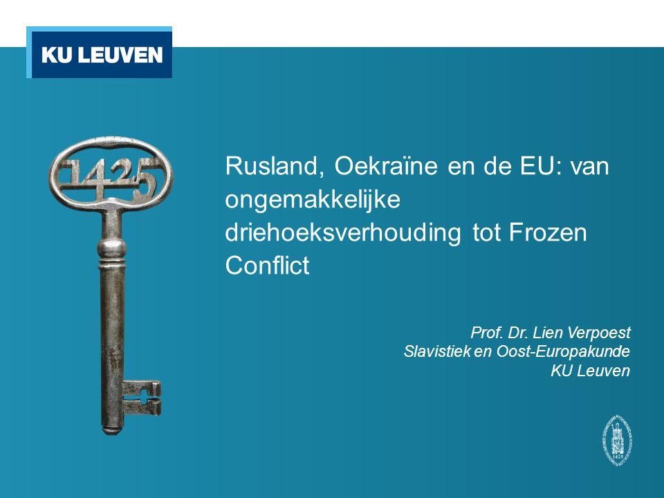 Rusland, Oekraïne en de EU: van ongemakkelijke driehoeksverhouding tot Frozen Conflict Prof.