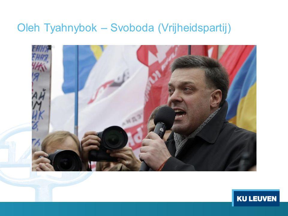 Oleh Tyahnybok – Svoboda (Vrijheidspartij)