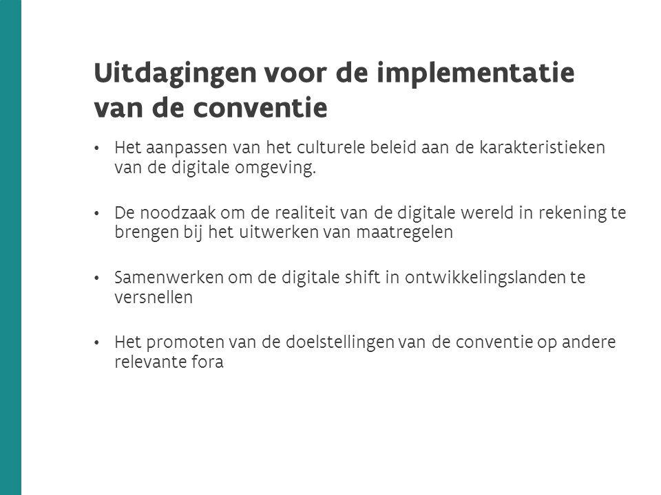 Uitdagingen voor de implementatie van de conventie Het aanpassen van het culturele beleid aan de karakteristieken van de digitale omgeving. De noodzaa