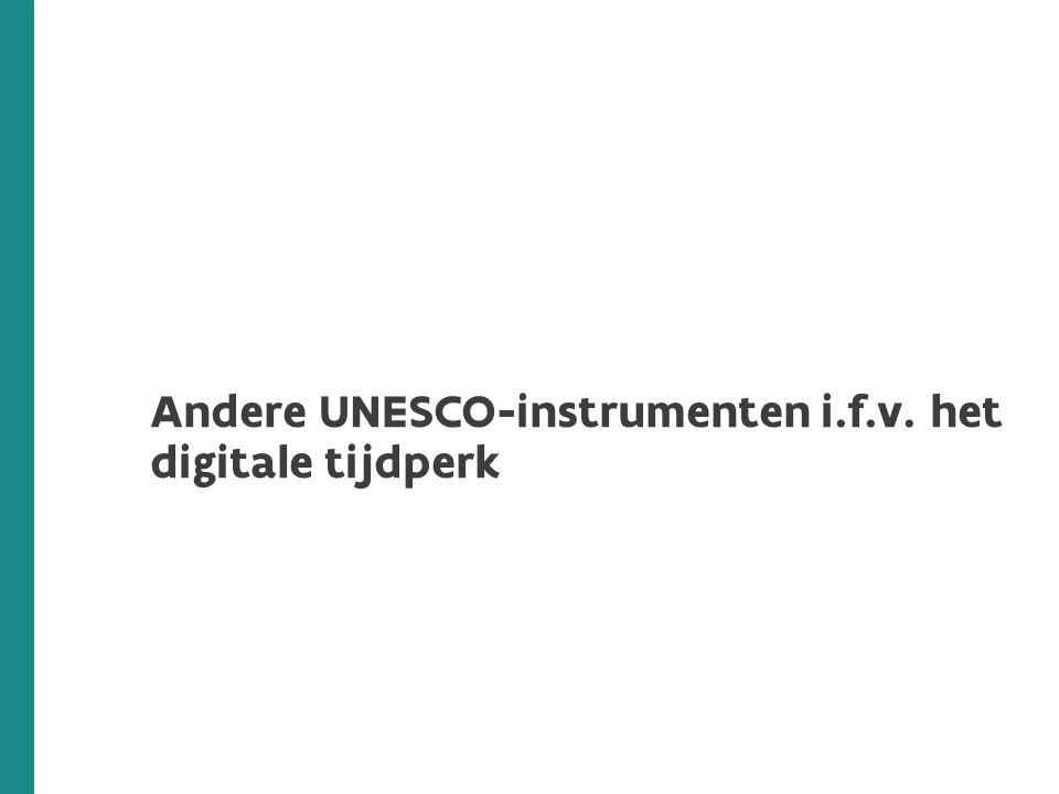 Andere UNESCO-instrumenten i.f.v. het digitale tijdperk