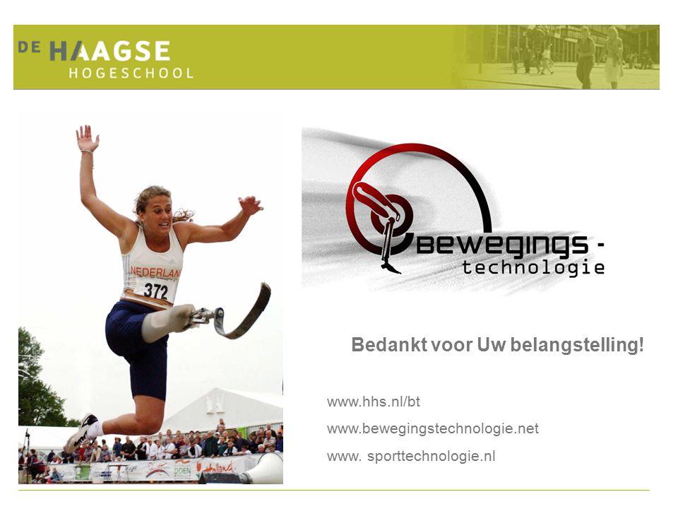 Bedankt voor Uw belangstelling! www.hhs.nl/bt www.bewegingstechnologie.net www. sporttechnologie.nl
