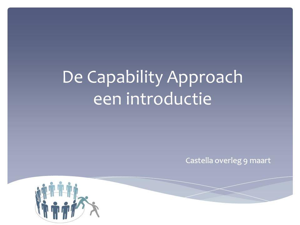 De Capability Approach een introductie Castella overleg 9 maart