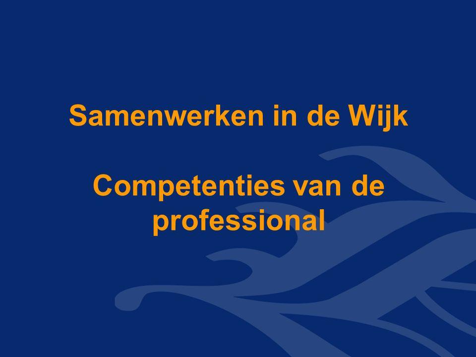 Samenwerken in de Wijk Competenties van de professional